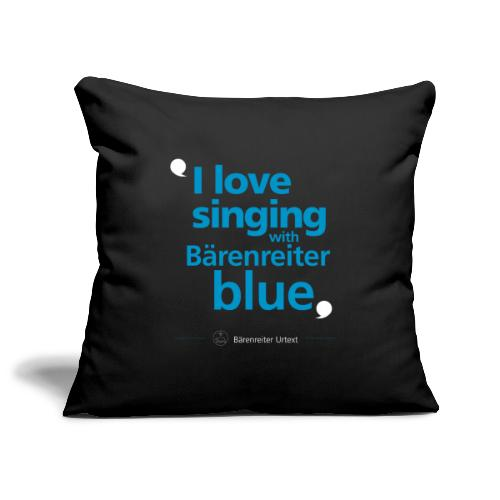 """I love singing with Bärenreiter blue"" - Sofakissenbezug 44 x 44 cm"