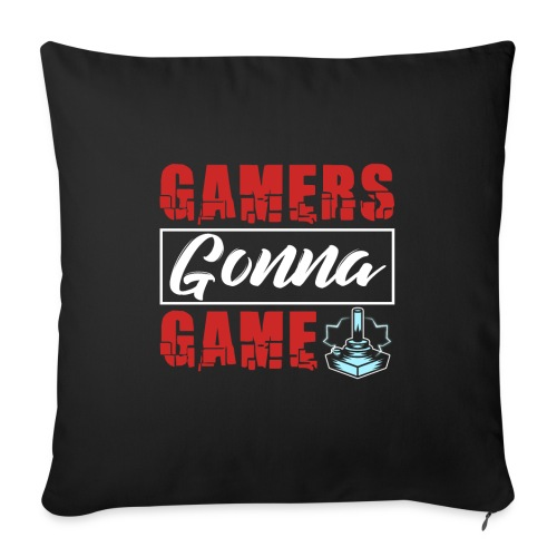Gamers Gonna Game - Sofakissenbezug 44 x 44 cm