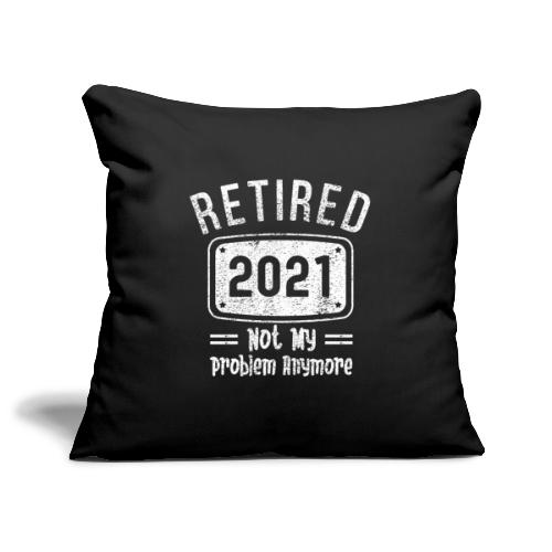 Pensionär 2021 Inte Mitt Problem Längre - Soffkuddsöverdrag, 45 x 45 cm