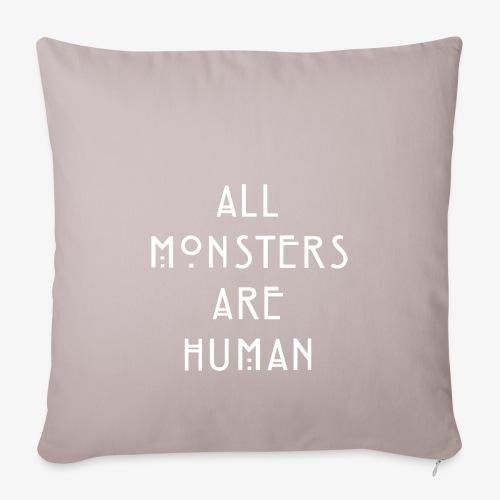 All Monsters Are Human - Housse de coussin décorative 45x 45cm