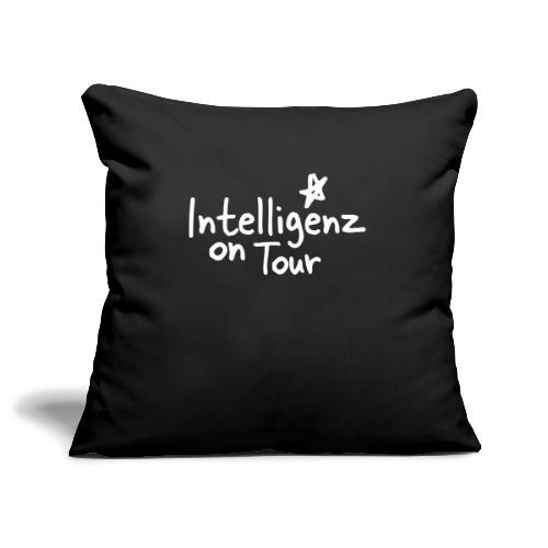 Nerd Shirt Intelligenz on Tour - Sofakissenbezug 44 x 44 cm