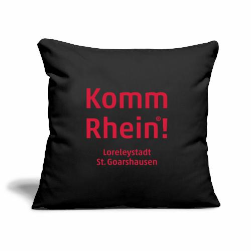 Komm Rhein! Loreleystadt St. Goarshausen - Sofakissenbezug 44 x 44 cm
