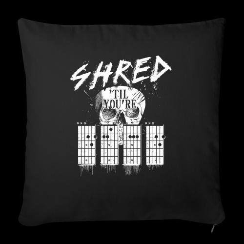 Shred 'til you're dead - Sofakissenbezug 44 x 44 cm