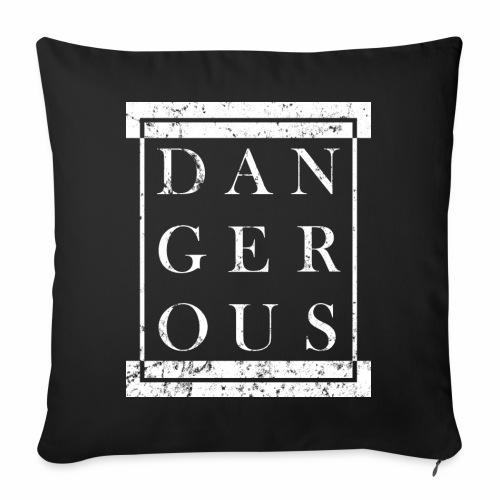 DANGEROUS - Gefährlich Block Kasten Geschenk Ideen - Sofakissenbezug 44 x 44 cm