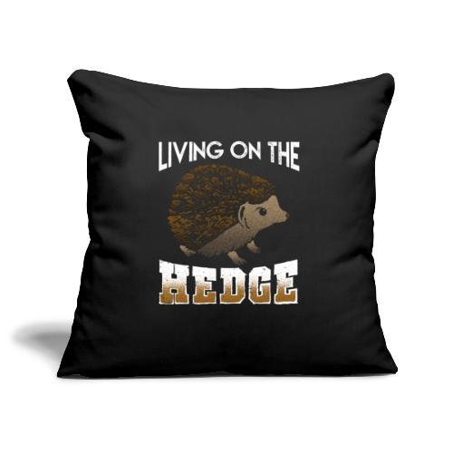Living On The Hedge Hedgehog Life - Sofa pillowcase 17,3'' x 17,3'' (45 x 45 cm)
