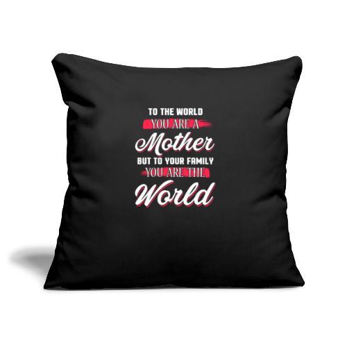 Mother You're The World - Sofa pillowcase 17,3'' x 17,3'' (45 x 45 cm)