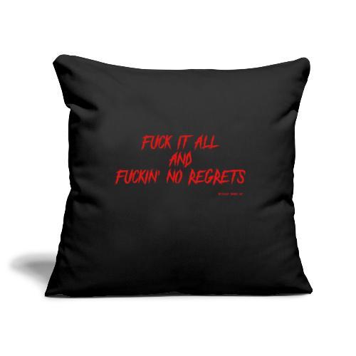 F ** k it All and F ** kin No Regrets - Sofa pillowcase 17,3'' x 17,3'' (45 x 45 cm)