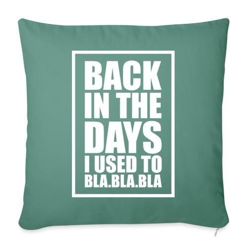 Back In The Days Bla Bla Bla - Pudebetræk 45 x 45 cm