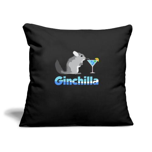 Gin chilla - Funny gift idea - Sofa pillowcase 17,3'' x 17,3'' (45 x 45 cm)