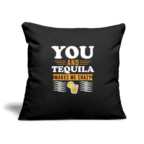 Tequila makes me crazy - Sofa pillowcase 17,3'' x 17,3'' (45 x 45 cm)