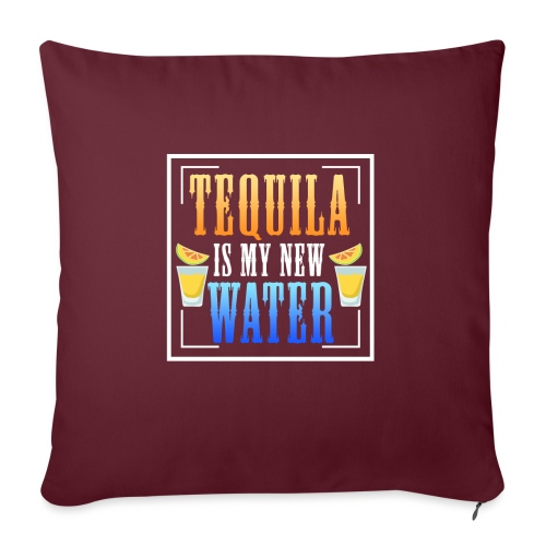 Tequila is my new water - Sofa pillowcase 17,3'' x 17,3'' (45 x 45 cm)