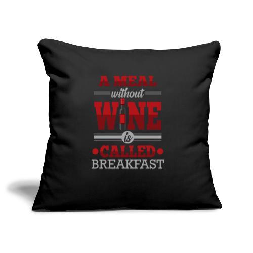 Food requires wine - Funny wine gift idea - Sofa pillowcase 17,3'' x 17,3'' (45 x 45 cm)