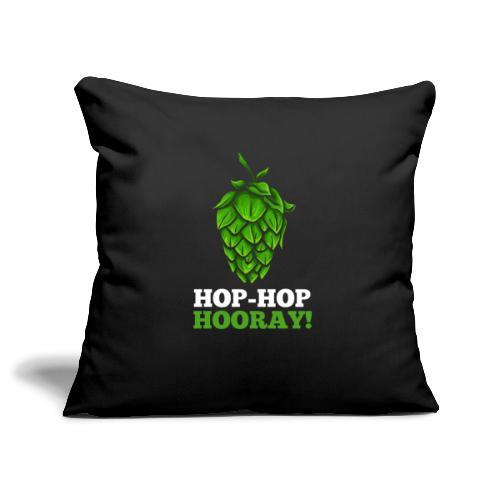 Hop Hop Hooray! Hops / beer fan - Sofa pillowcase 17,3'' x 17,3'' (45 x 45 cm)