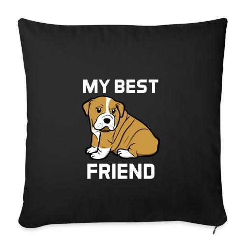 My Best Friend - Hundewelpen Spruch - Sofakissenbezug 44 x 44 cm