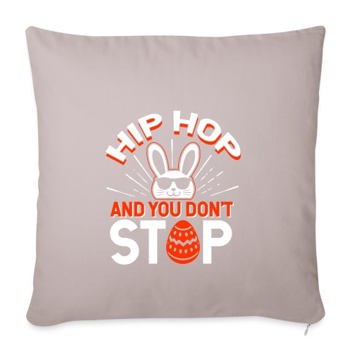 Hip Hop and You Don t Stop - Ostern - Sofakissenbezug 44 x 44 cm
