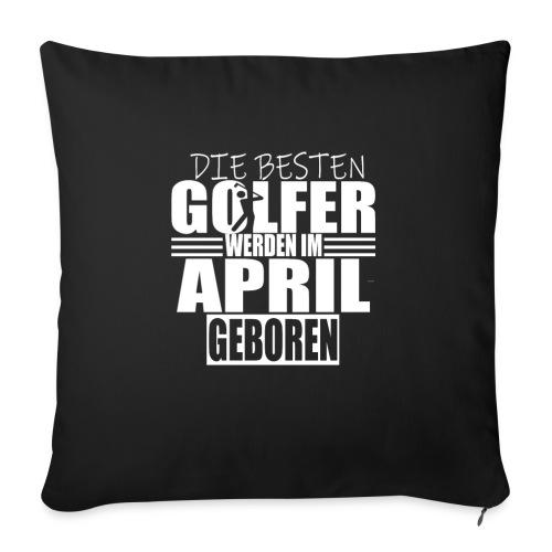 Golf Golfer Geschenk April - Sofakissenbezug 44 x 44 cm