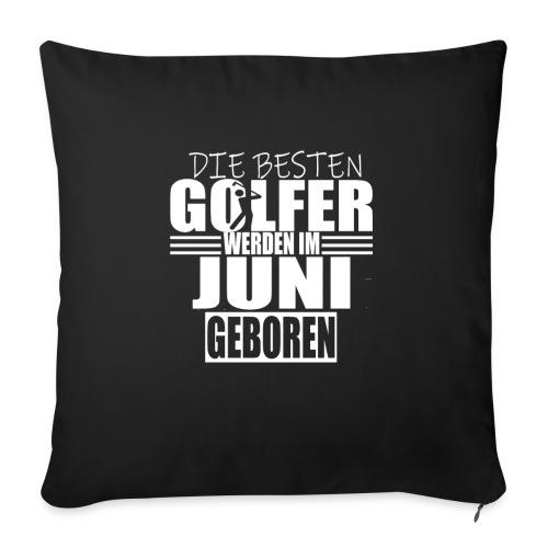 Golf Golfer Juni Geschenk - Sofakissenbezug 44 x 44 cm