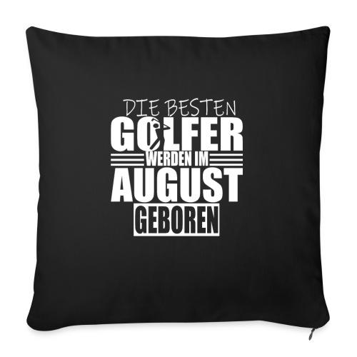 Golf Golfer Geschenk August - Sofakissenbezug 44 x 44 cm