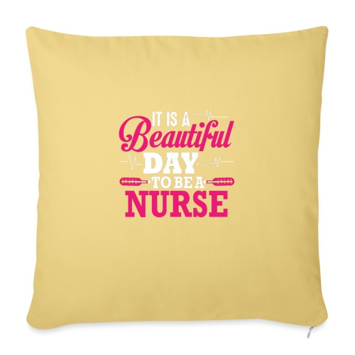 It Is A Beautiful Day To Be A Nurse - Sofakissenbezug 44 x 44 cm