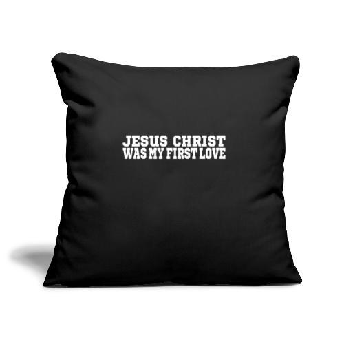 Jesus war meine erste Liebe Christen Tshirt - Sofakissenbezug 44 x 44 cm