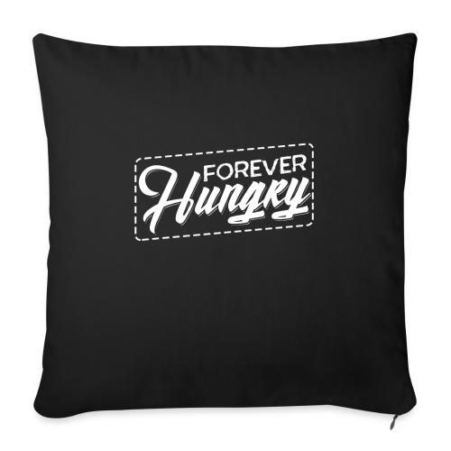 Forever Hungry - Sofakissenbezug 44 x 44 cm