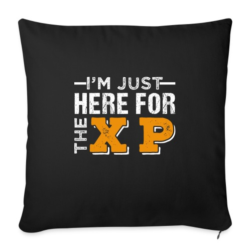 I'm Just Here For The XP | Gaming T-Shirt - Sofakissenbezug 44 x 44 cm
