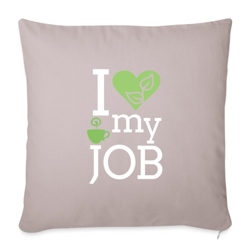 I love my job II - Sohvatyynyn päällinen 45 x 45 cm