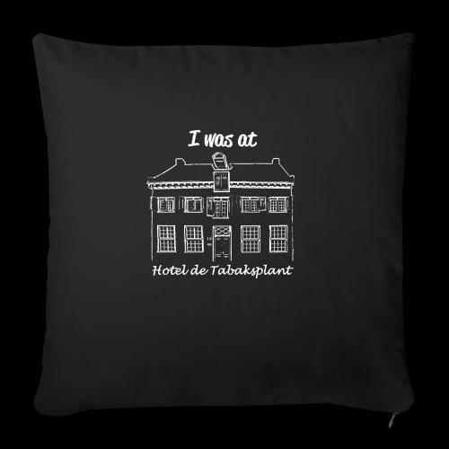 I was at Hotel de Tabaksplant WIT - Sierkussenhoes, 45 x 45 cm
