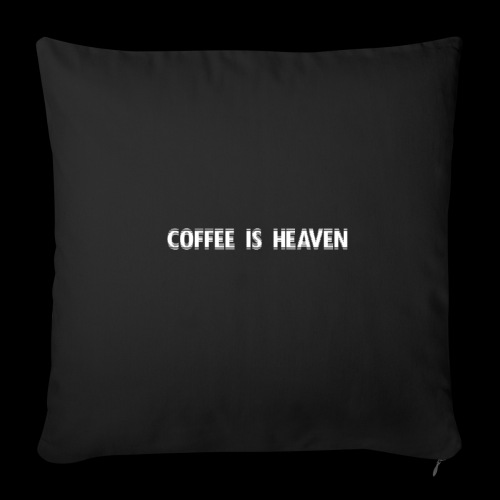 Coffee is heaven - Sofaputetrekk 45 x 45 cm