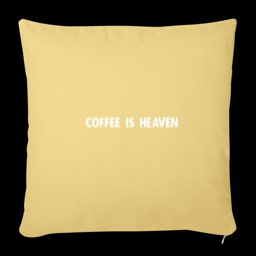 Coffee is heaven - Sofaputetrekk 45 x 45 cm