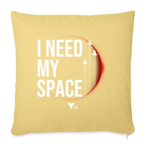 I need my space - Sofakissenbezug 44 x 44 cm