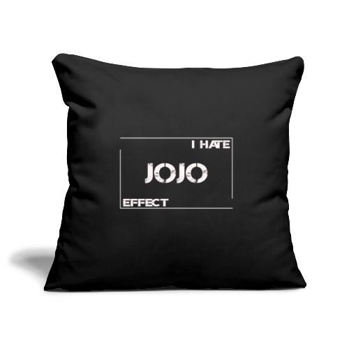 I hate JOJO Effect - Sofakissenbezug 44 x 44 cm
