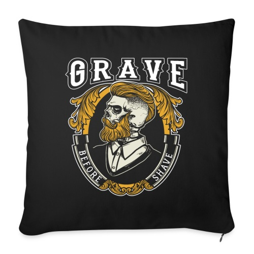 Grave Before Shave Bearded - Sofakissenbezug 44 x 44 cm