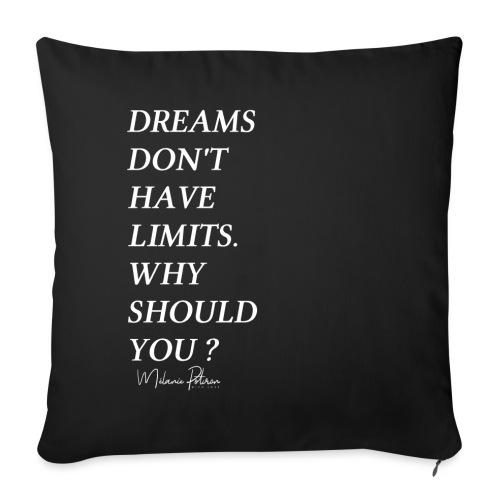 DREAMS DON'T HAVE LIMITS - Housse de coussin décorative 45x 45cm