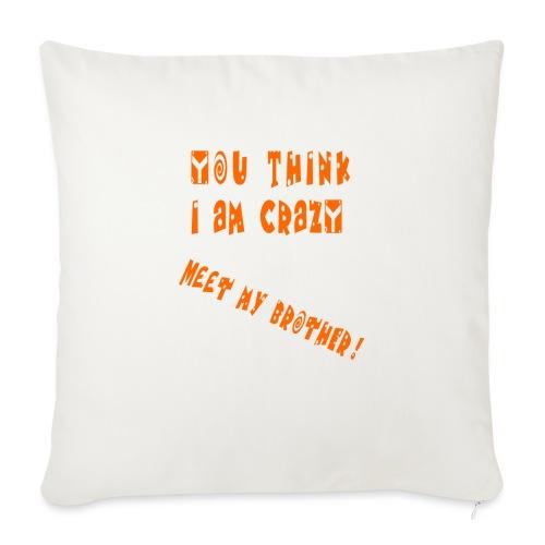 Crazy Brother - Sohvatyynyn päällinen 45 x 45 cm
