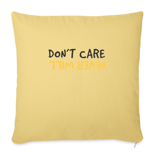 Don't Care, Never Will by Dougsteins - Sofa pillowcase 17,3'' x 17,3'' (45 x 45 cm)