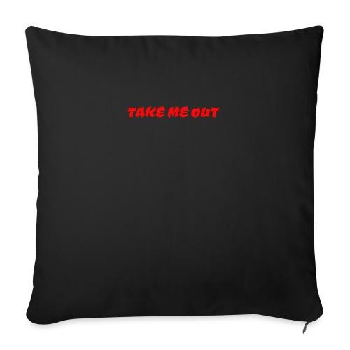 Take me out - Sofa pillowcase 17,3'' x 17,3'' (45 x 45 cm)