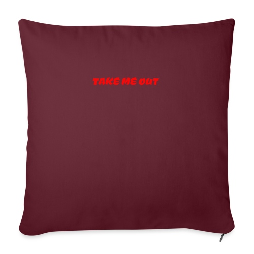 Take me out - Sofa pillowcase 17,3'' x 17,3'' (45 x 45 cm)