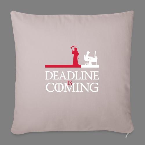deadline is coming - Sofakissenbezug 44 x 44 cm