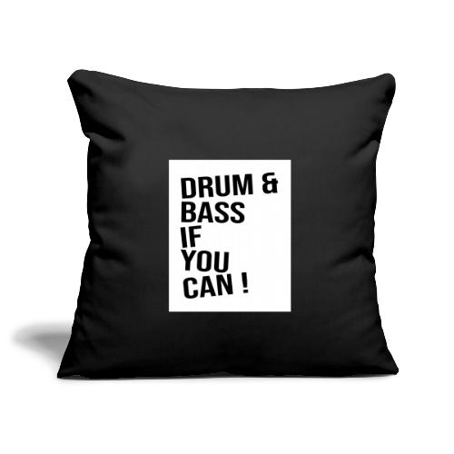 DRUM & BASS if you can! - Sofakissenbezug 44 x 44 cm
