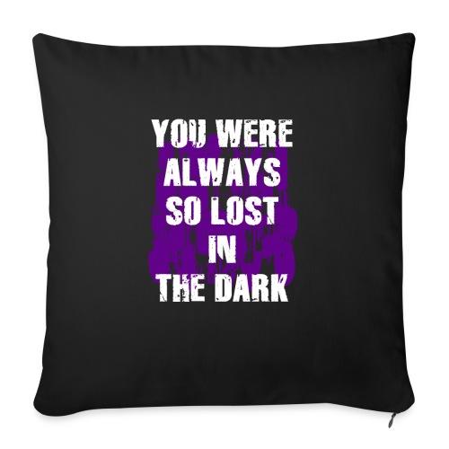 you were always so lost in the dark - Copricuscino per divano, 45 x 45 cm