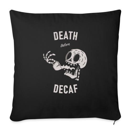 Death Before Decaf - Housse de coussin décorative 45x 45cm