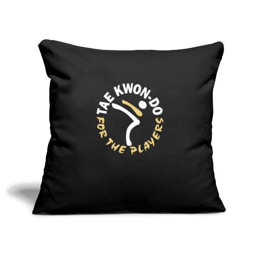 Taekwondo for the players - Sofa pillowcase 17,3'' x 17,3'' (45 x 45 cm)