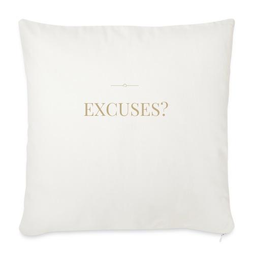 EXCUSES? Motivational T Shirt - Sofa pillowcase 17,3'' x 17,3'' (45 x 45 cm)