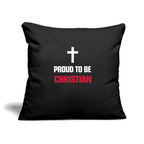 PROUD TO BE CHRISTIAN - Sofa pillowcase 17,3'' x 17,3'' (45 x 45 cm)