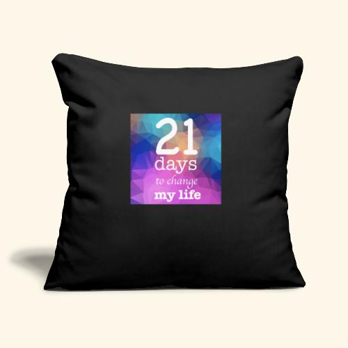 21 days to change my life - Copricuscino per divano, 45 x 45 cm