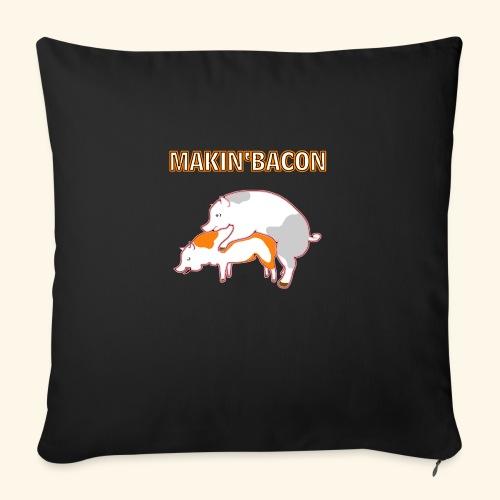 Macin' bacon - Sofakissenbezug 44 x 44 cm