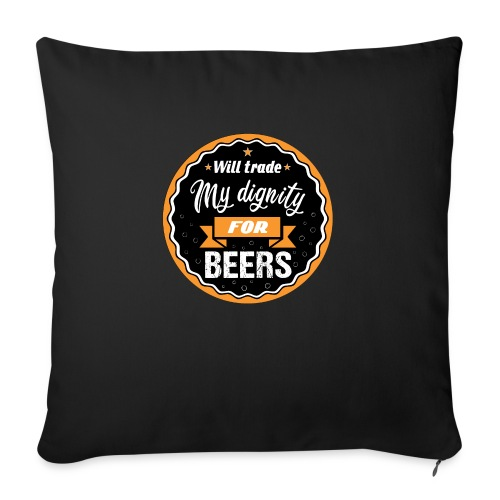 Trade my dignity for beer - Sofa pillowcase 17,3'' x 17,3'' (45 x 45 cm)