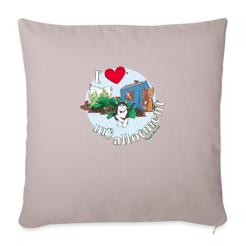I 'love' my allotment - Sofa pillowcase 17,3'' x 17,3'' (45 x 45 cm)