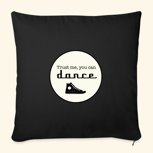 Trust me, you can dance - Housse de coussin décorative 45 x 45 cm